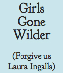 Girls Gone Wilder
